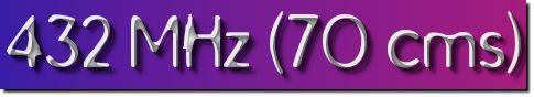 432 MHz (70 Centimetres)